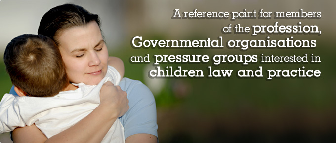 A reference point for members of the profession, Governmental organisations and pressure groups interested in children law and practice